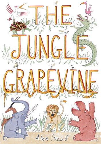 Jungle Grapevine, The By Alex Beard