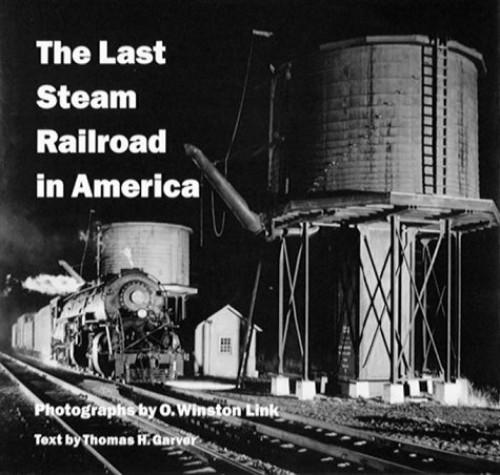 Last Steam Railroad in America By Thomas H. Garver