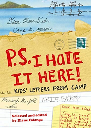 P.S. I Hate It Here:Kids' Letters from Camp By Diane Falanga