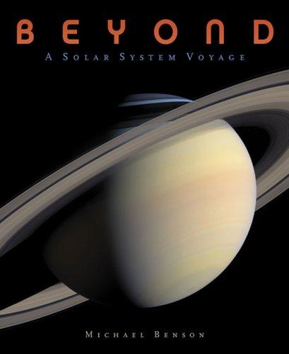 Beyond: A Solar System Voyage By Michael Benson