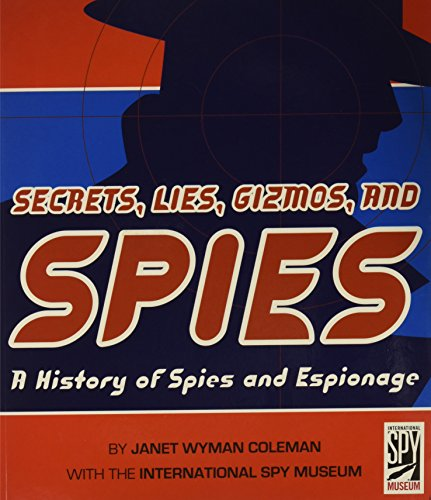 Secrets, Lies, Gizmos, and Spies By Janet Wyman