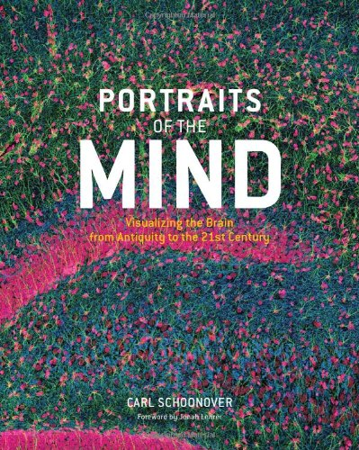 Portraits of the Mind:Visualizing the Brain from Antiquity to the By Carl Edward Schoonover