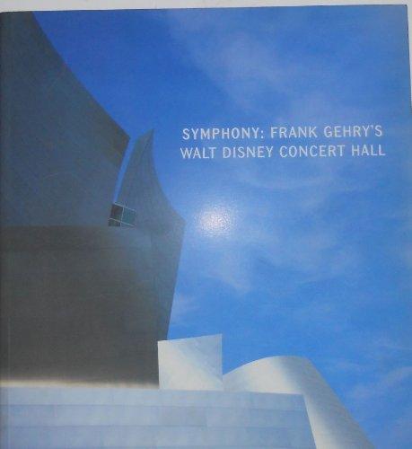 Symphony: Frank Gehry's Walt Disney Concert Hall