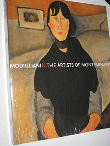 Modigliani and the Artists of (Museum Edition) Montparnasse By Kenneth Wayne
