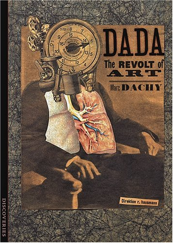 Dada: The Revolt of Art (Discoveries (Harry Abrams)) By Marc Dachy