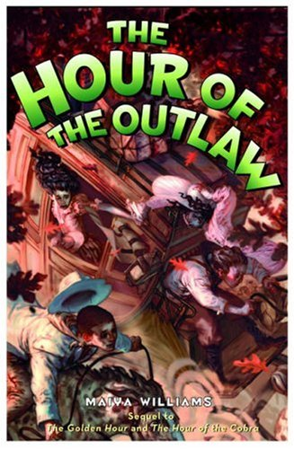 The Hour of the Outlaw by Maiya Williams