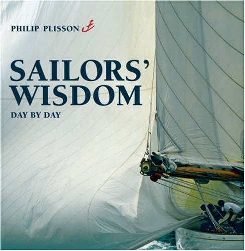 Sailor's Wisdom Day by Day by Philip Plisson