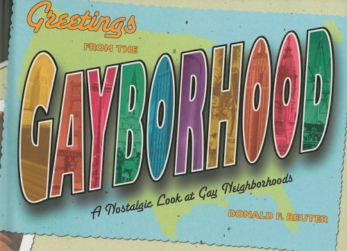 Greetings from Gayborhood: A Look Bac By Donald F Reuter