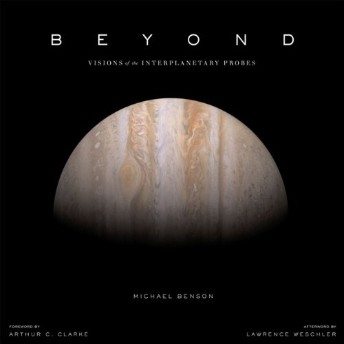 Beyond: Visions of the Interplanetary Probes By Michael Benson