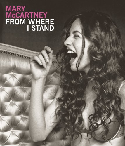 Mary McCartney: From Where I Stand By Mary McCartney