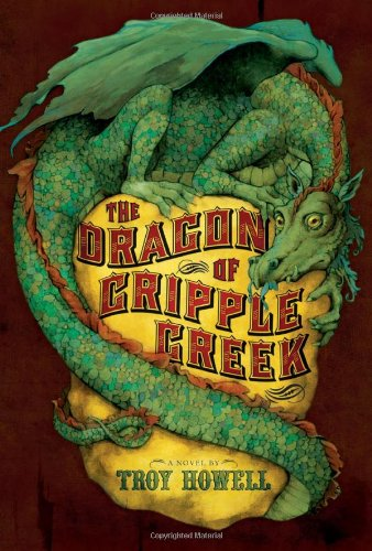 Dragon of Cripple Creek, The By Troy Howell