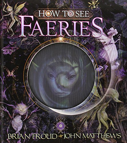 How To See Faeries By John Matthews