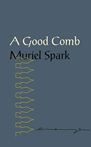 A Good Comb By Muriel Spark