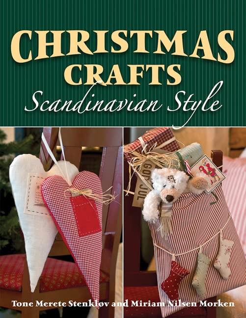 Christmas Crafts Scandinavian Style By Tone Merete Stenklov