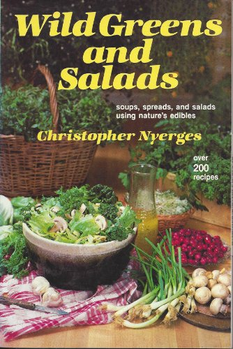 Wild Greens and Salads By Christopher Nyerges
