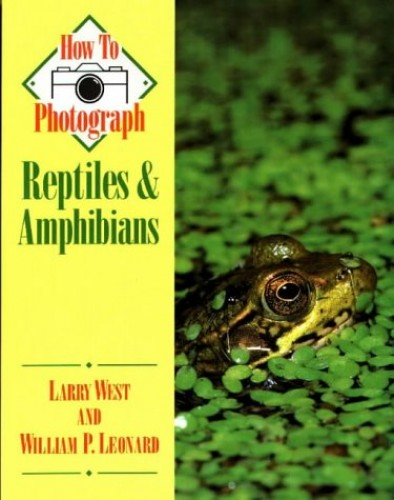 How to Photograph Reptiles and Amphibians By Larry West