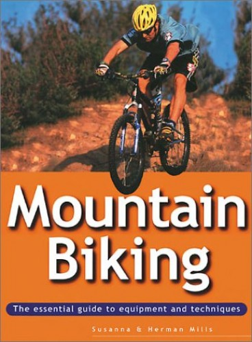 Mountain Biking: the Essential by Susanna Mills