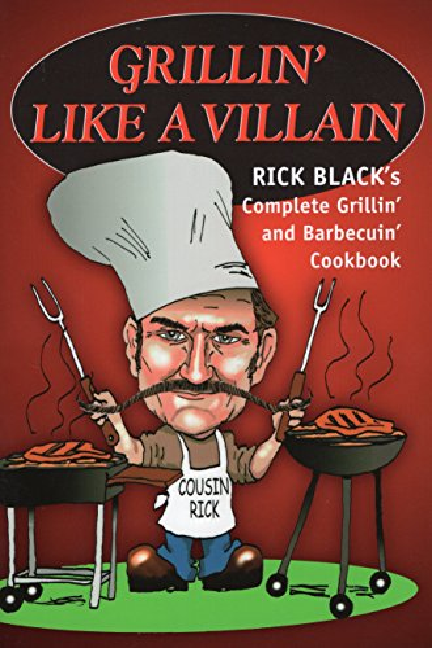 Grillin' Like a Villain By Rick Black