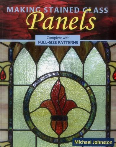 Making Stained Glass Panels By Michael Johnston