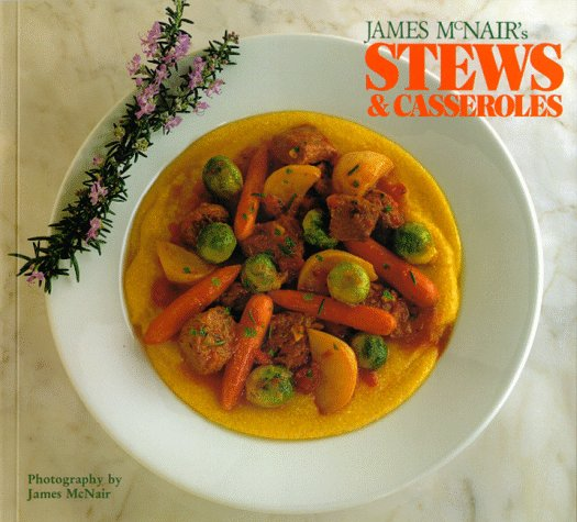 James McNair's Stews and Casseroles By James K. McNair