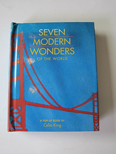 Seven Modern Wonders of the World: Pop-up Book By Celia King