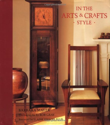 In the Arts & Crafts Style By Barbara Mayer