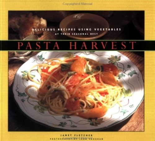 Pasta Harvest By Janet Fletcher