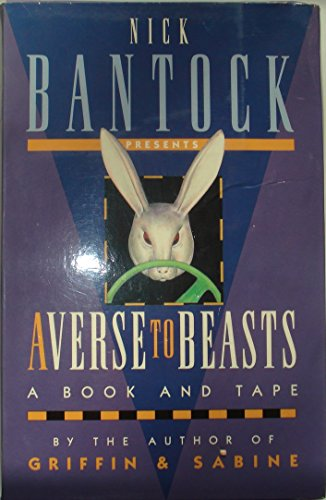 Averse to Beasts By Nick Bantock