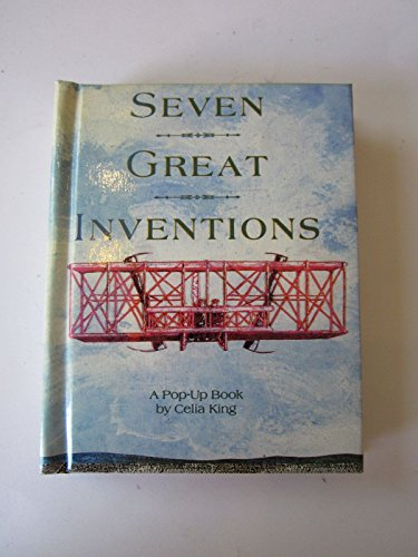 Seven Great Inventions By Celia King