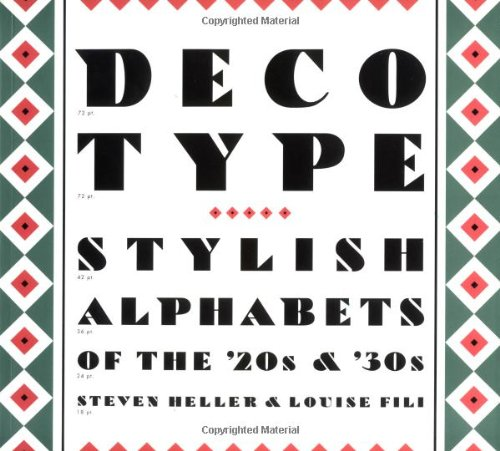 Deco Type: Stylish Alphabets from the '20s and '30s (Art Deco Design) (Art Deco Design S.) By Steven Heller