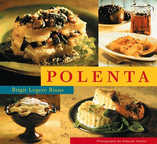 Polenta By Brigit Legere Binns