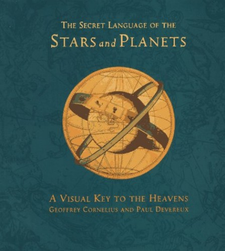 The Secret Language of the Stars and Planets By Geoffrey Cornelius