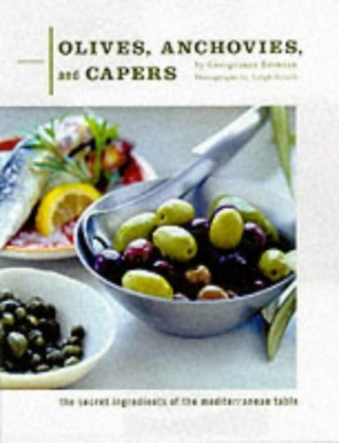 Olives, Anchovies & Capers By Georgeanne Brennan
