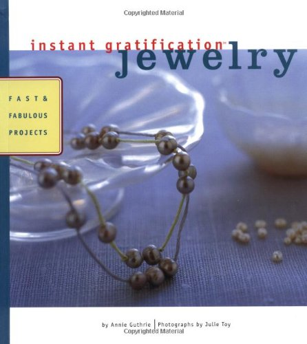 Jewellery: Fast and Fabulous Projects by Anne Guthrie