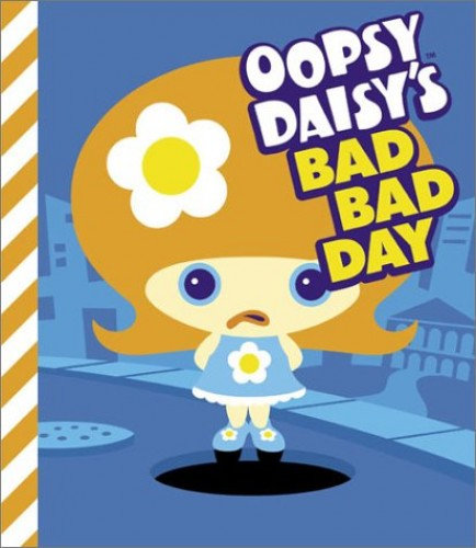 Oopsy Daisy's Bad Bad Day By Brian C. G. Brooks