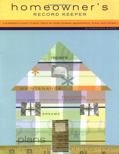 Homeowner's Record Keeper By Christina Henry de Tessan