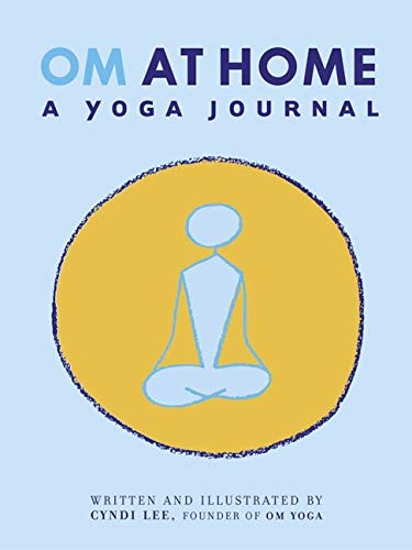 Om at Home: A Yoga Journal By Cyndi Lee