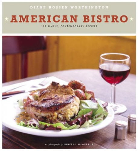 American Bistro By Diane Rossen Worthington