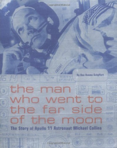 The Man Who Went to the Far Side of the Moon By Bea Uusma Schyffert