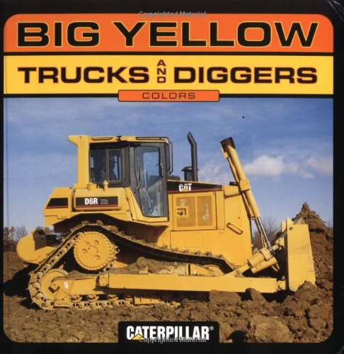 Big Yellow Trucks and Diggers By Caterpillar