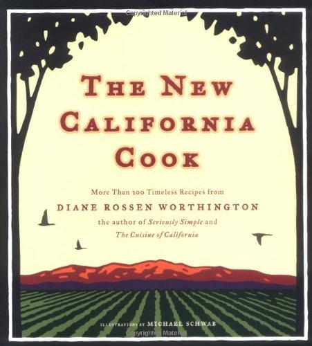 New California Cook By Diane Rossen Worthington
