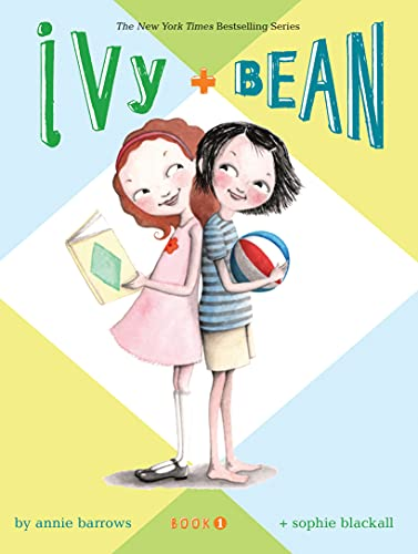 Ivy and Bean: Bk. 1 by Annie Barrows