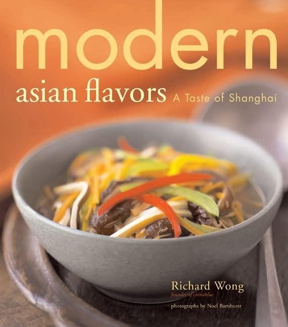 Modern Asian Flavors By Richard Wong