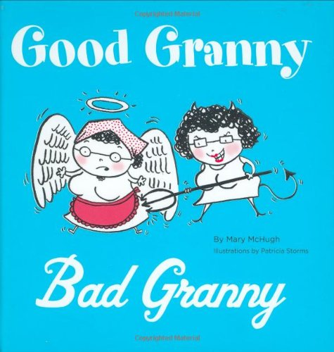 Good Granny / Bad Granny By Mary McHugh