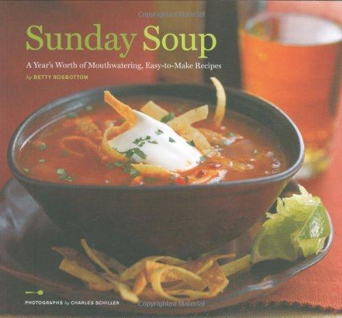 Sunday Soup By Betty Rosbottom