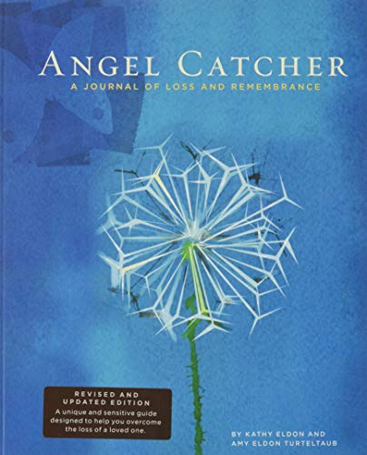 Angel Catcher: A Grieving Journal: A Journal of Loss and Remembrance by Kathy Eldon