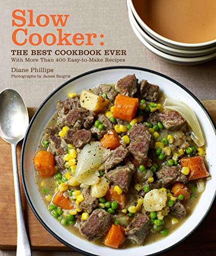 Slow Cooker: the Best Cookbook Ever By Diane Phillips