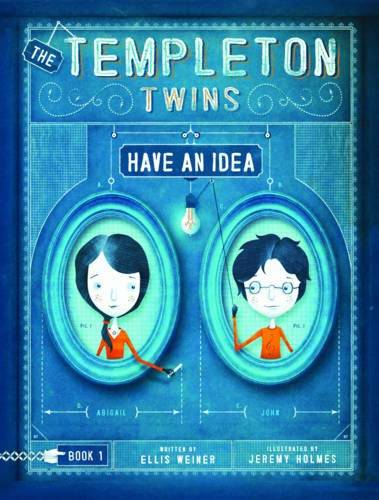 Templeton Twins Have an Idea By Ellis Weiner