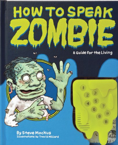 How to Speak Zombie: A Guide for the Living by Steve Mockus