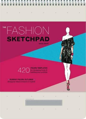 Fashion Sketchpad: 420 Figure Templates for Designing Looks and Building Your Portfolio by Tamar Daniel